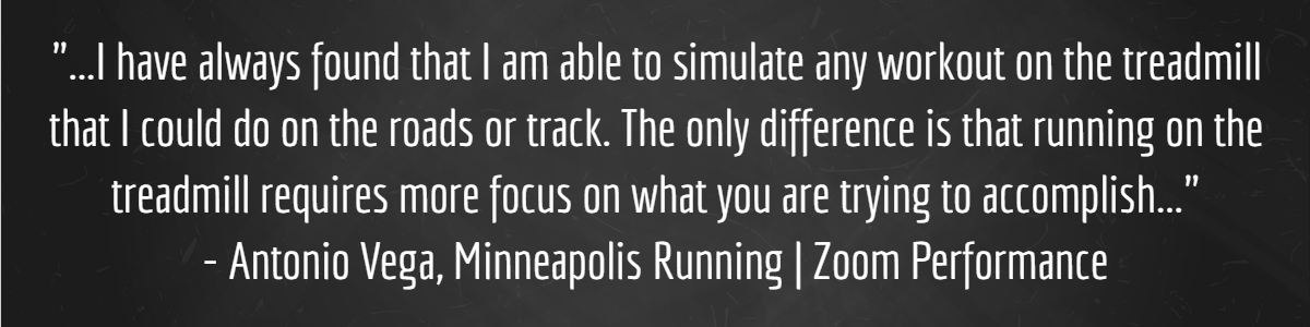 Antonio Vega Quote- Train On Your Treadmill- NordicTrack