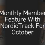 Monthly Member Features With NordicTrack For October | NordicTrack Blog